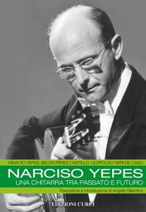 Narciso Yepes, un'appassionante biografia Curci Edizioni