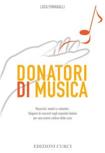 Donatori di Musica: il libro per scoprire la musica che dona gioia negli ospedali